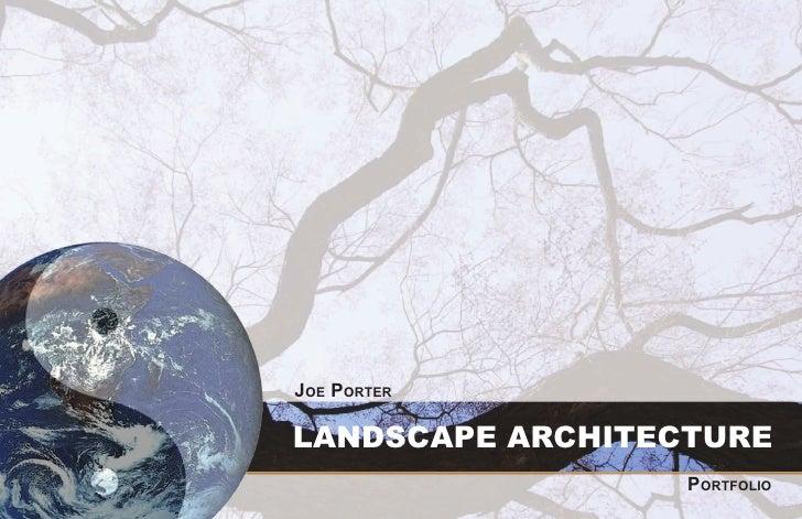 Joe PorterLANDSCAPE ARCHITECTURE                  Portfolio
