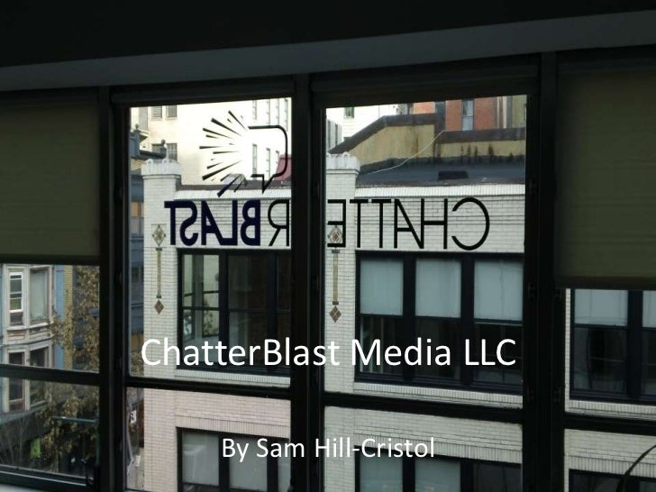 ChatterBlast Media LLC    By Sam Hill-Cristol