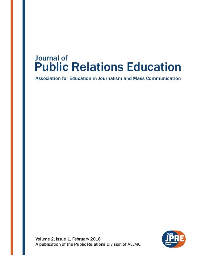 Public Relations Education Association for Education in Journalism and Mass Communication Journal of JPREVolume 2, Issue 1...