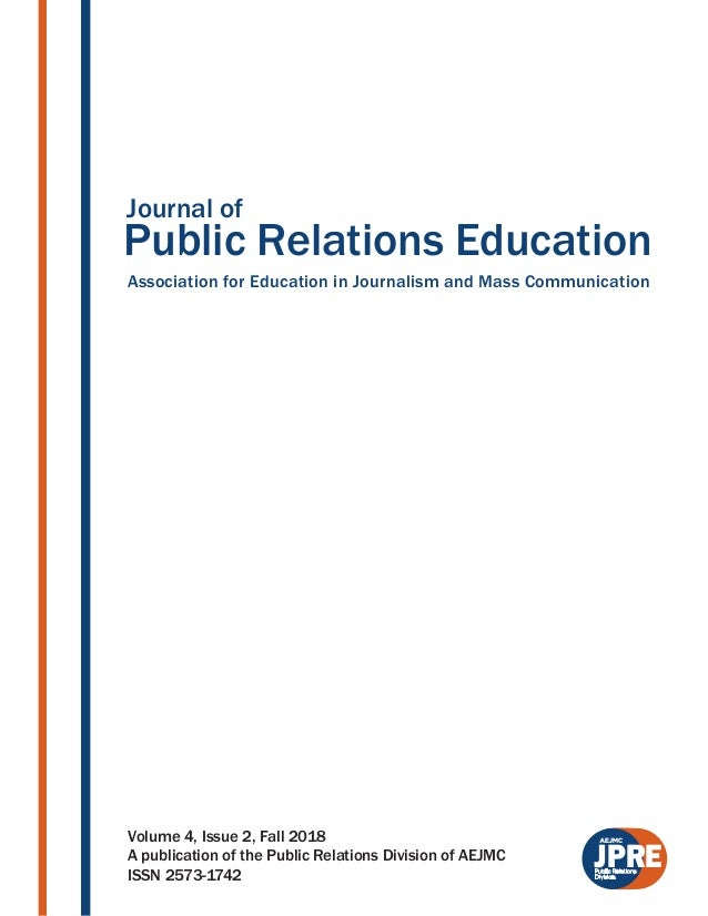 Public Relations Education Association for Education in Journalism and Mass Communication Journal of JPRE Volume 4, Issue ...