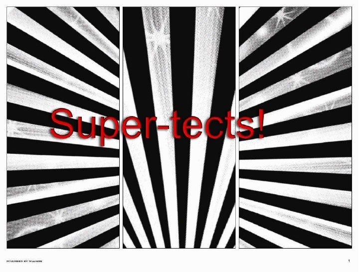 Super-tects! <br />