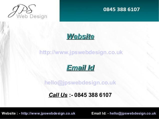 Website : - http://www.jpswebdesign.co.uk Email Id: - hello@jpswebdesign.co.ukWebsite : - http://www.jpswebdesign.co.uk Em...