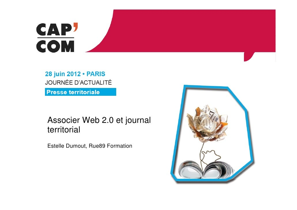 Associer Web 2.0 et journalterritorialEstelle Dumout, Rue89 Formation