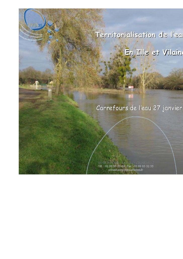 Territorialisation de l'eau potable         En Ille et VilaineCarrefours de l'eau 27 janvier 2011