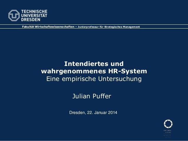 Fakultät Wirtschaftswissenschaften – Juniorprofessur für Strategisches Management  Intendiertes und wahrgenommenes HRM-Sys...