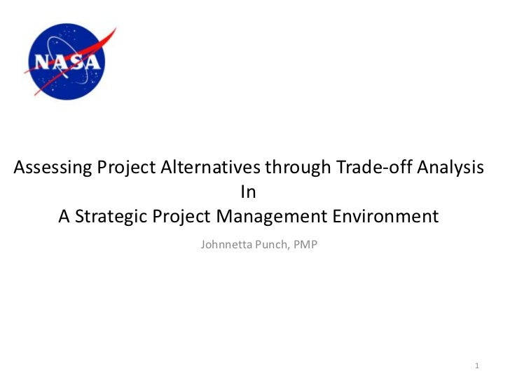 Assessing Project Alternatives through Trade-off Analysis                            In     A Strategic Project Management...