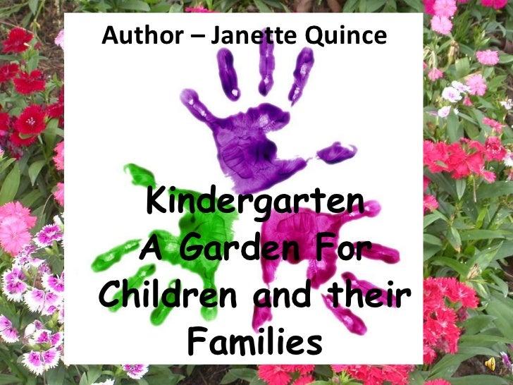 Author – Janette Quince  Kindergarten  A Garden ForChildren and their     Families
