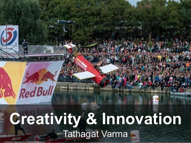 Tathagat Varma Creativity & Innovation cc:le&zia.barbi-h/ps://www.flickr.com/photos/47744391@N06