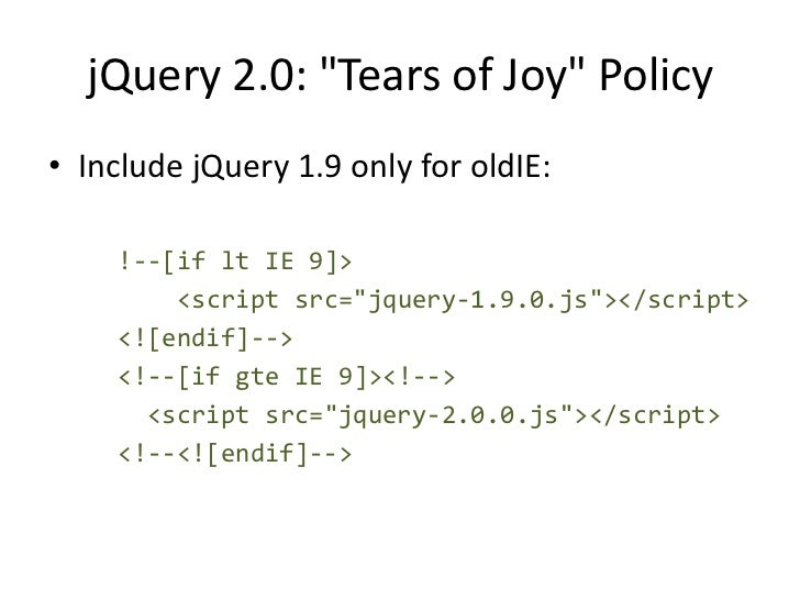jQuery Core Future Growth• Improve browser features or solve issues that  exist everywhere (e.g. CSS vendor prefixes)• Bey...
