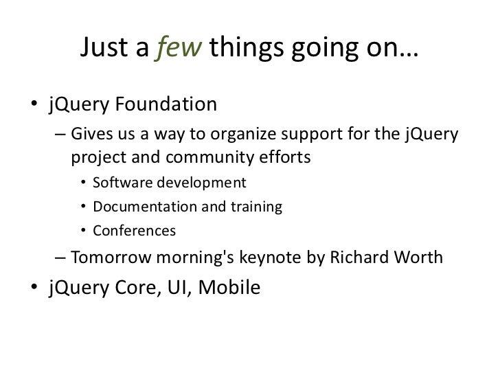 jQuery Core Timeline•   jQuery 1.0: January 2006•   jQuery 1.1: January 2007•   jQuery 1.2: September 2007•   jQuery 1.3: ...