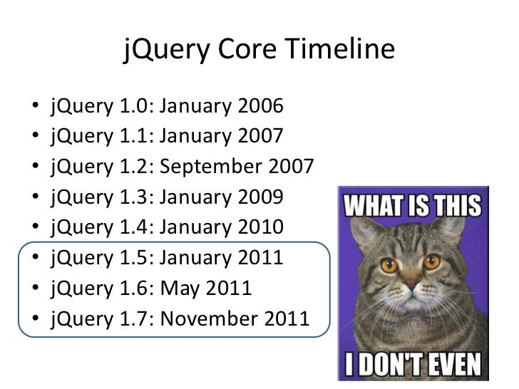 jQuery 1.8: July 2012•   Only major release this year•   Fix bugs, make things faster (of course!)•   Add some nice things...