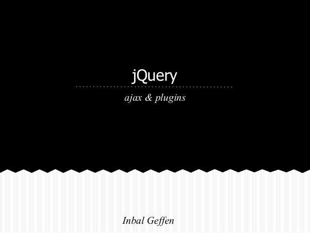 jQueryajax & pluginsInbal Geffen