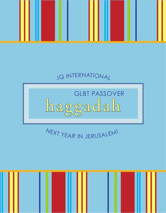 R N AT I O N A L      JQ INTE             GLBT PASSOVERhaggadahNEX      T YEAR             IN JERUSA LEM!