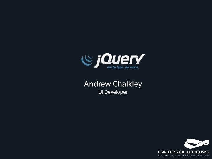 Andrew Chalkley<br />UI Developer<br />