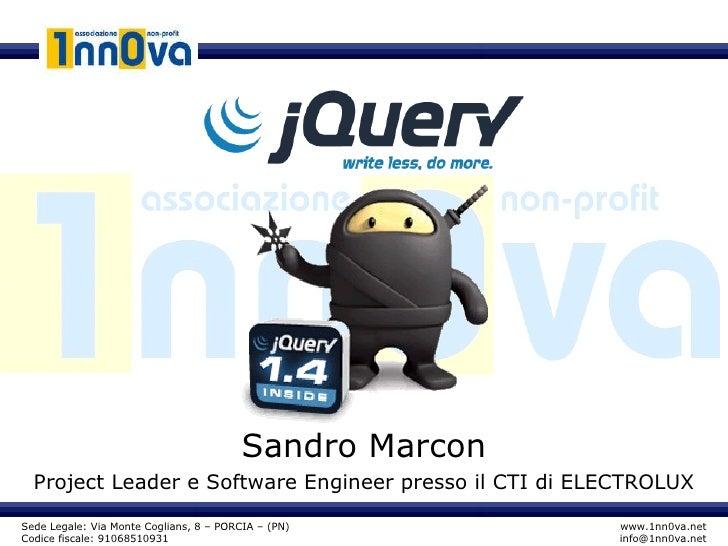 Sandro Marcon Project Leader e Software Engineer presso il CTI di ELECTROLUX www.1nn0va.net [email_address] Sede Legale: V...
