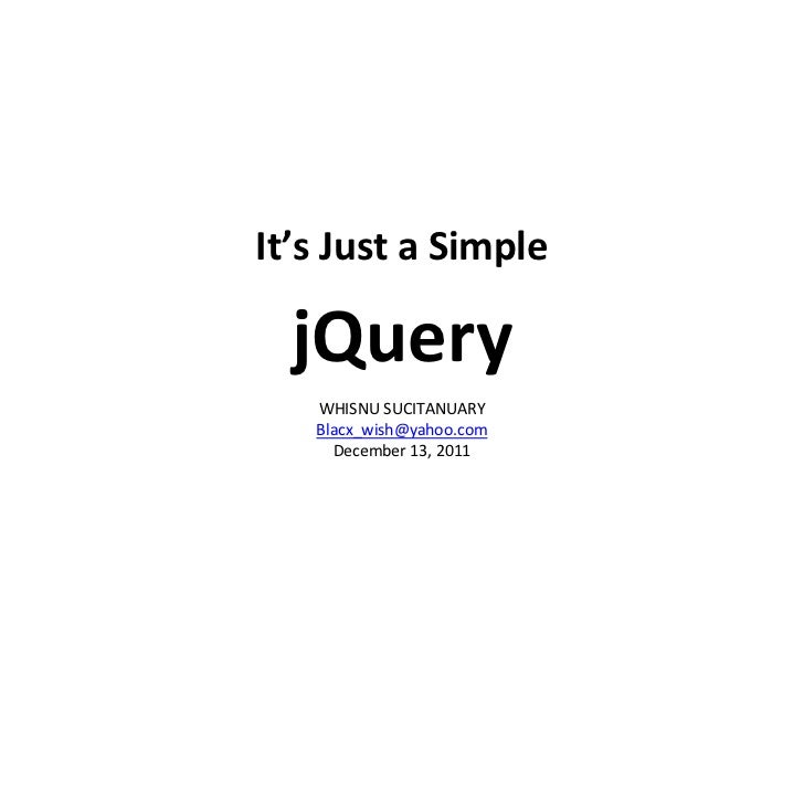 It's Just a Simple  jQuery   WHISNU SUCITANUARY   Blacx_wish@yahoo.com     December 13, 2011