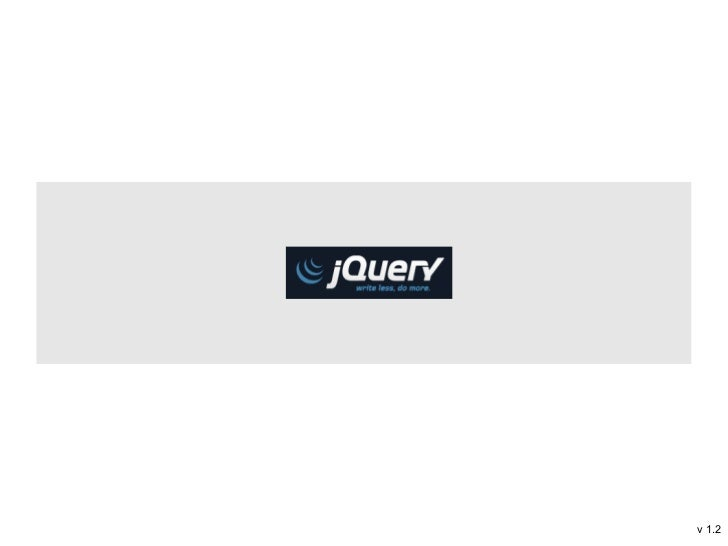 JQuery         v 1.2
