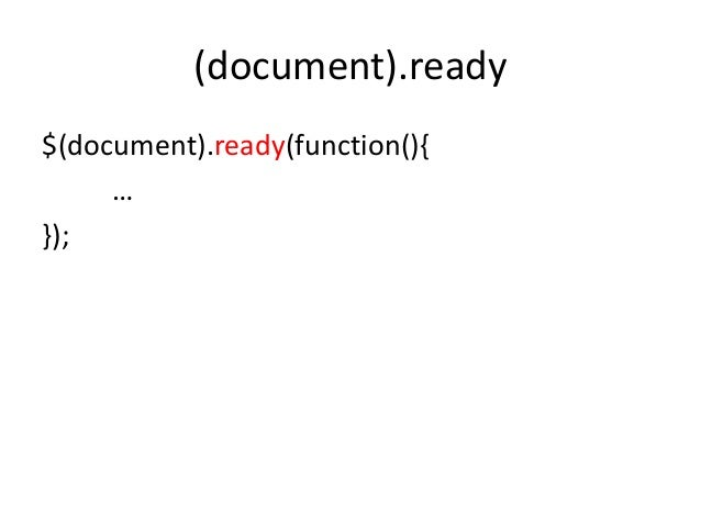 (document).ready$(document).ready(function(){     …});