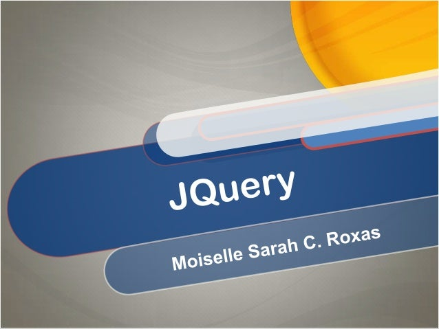 What is JQuery? jQuery is not a language, but it is a well written JavaScript code. As quoted on official jQuery website, ...