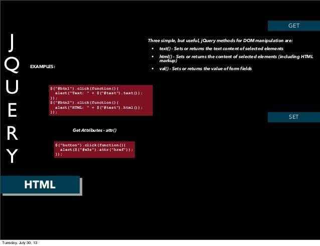 """J Q U E R Y HTML GET EXAMPLES: $(""""#btn1"""").click(function(){ alert(""""Text: """" + $(""""#test"""").text()); }); $(""""#btn2"""").click(func..."""