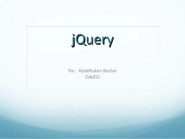 jjQQuueerryy  Par : Abdelhakim Bachar  DAVEO