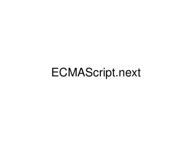 ECMAScript.next