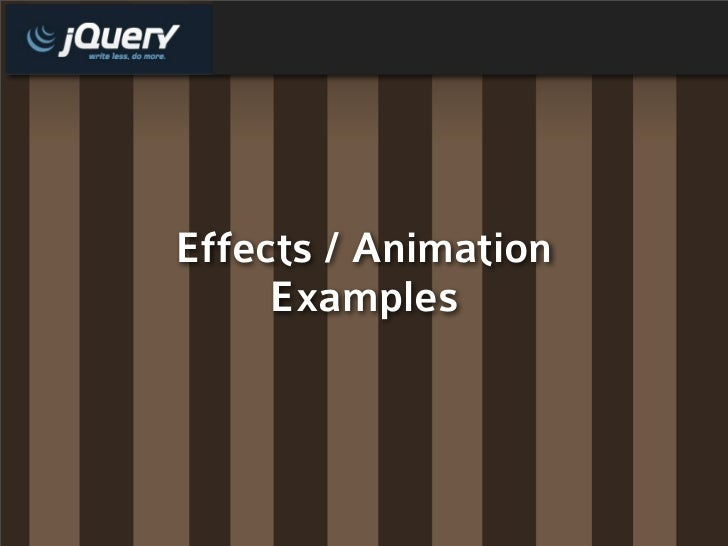 Effects / Animation      Examples