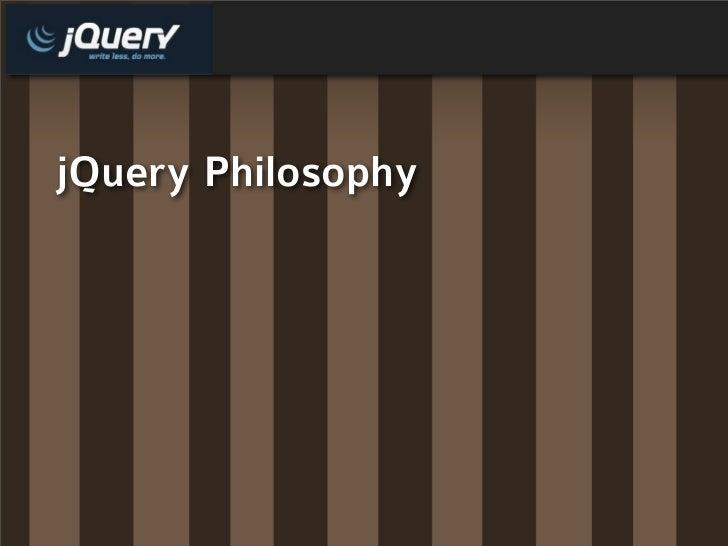 jQuery Philosophy