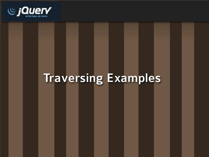 Traversing Examples