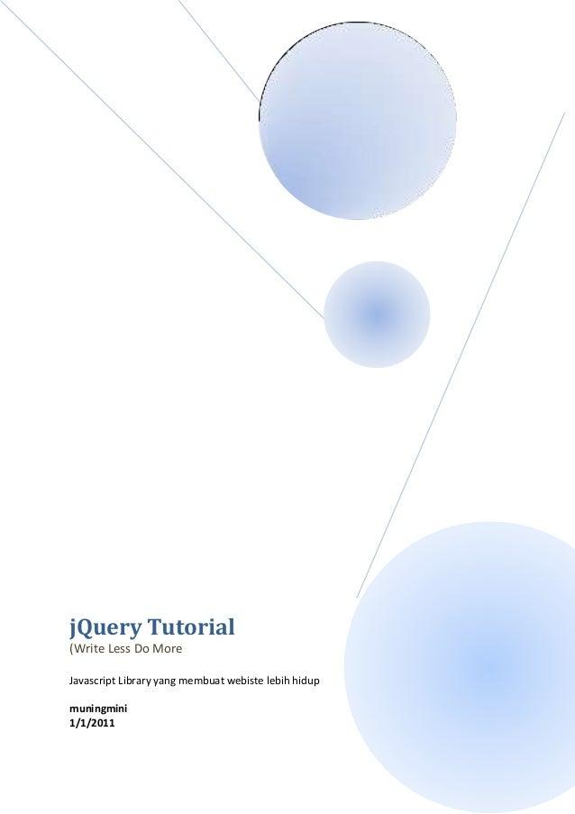 jQuery Tutorial(Write Less Do MoreJavascript Library yang membuat webiste lebih hidupmuningmini1/1/2011