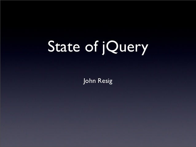 State of jQuery John Resig