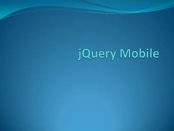 jQuery Mobile<br />