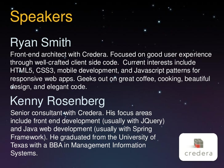 SpeakersRyan SmithFront-end architect with Credera. Focused on good user experiencethrough well-crafted client side code. ...