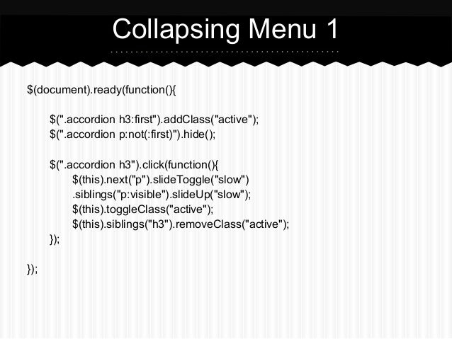 """Collapsing Menu 1$(document).ready(function(){      $("""".accordion h3:first"""").addClass(""""active"""");      $("""".accordion p:not(..."""