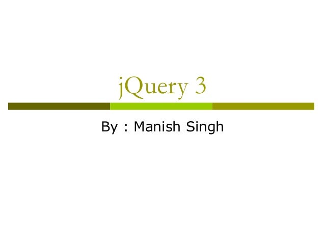 jQuery 3 By : Manish Singh