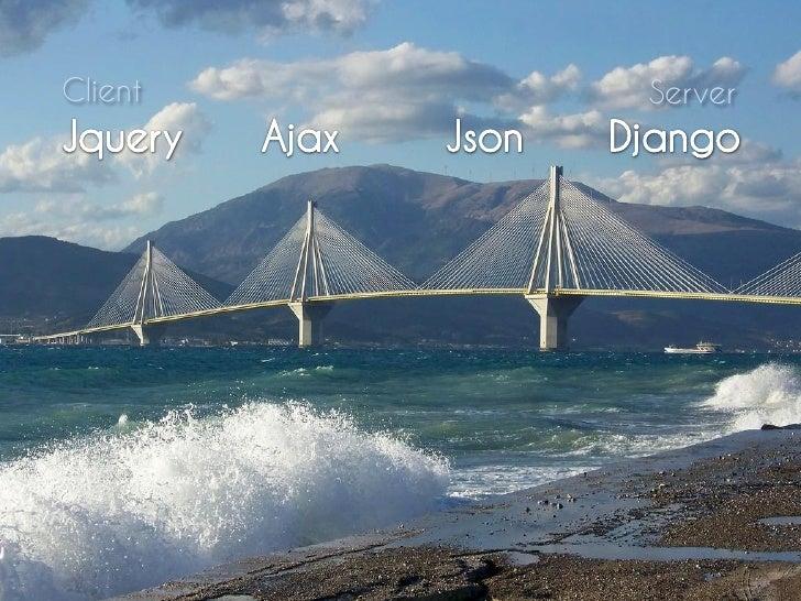 Jquery, Ajax, Json on Django Slide 2