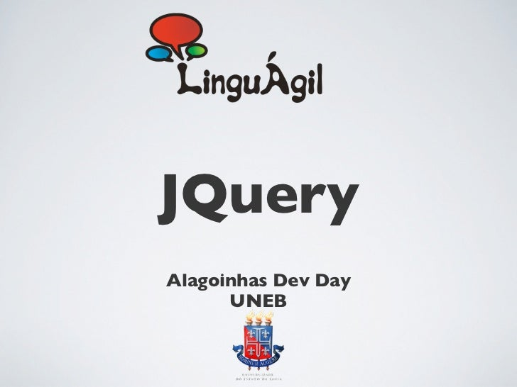 JQueryAlagoinhas Dev Day      UNEB