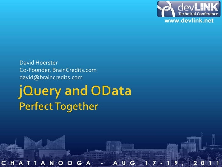 jQuery and ODataPerfect Together<br />David Hoerster<br />Co-Founder, BrainCredits.com<br />david@braincredits.com<br />