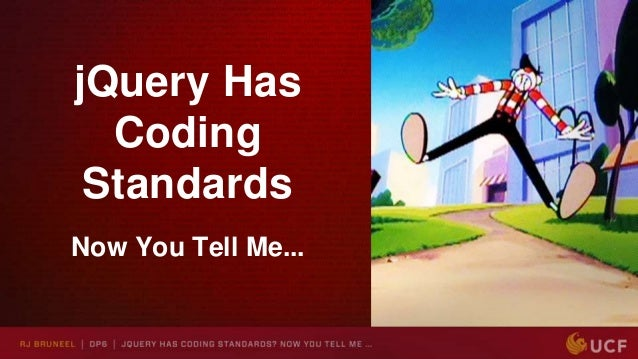 jQuery Has Coding Standards Now You Tell Me...