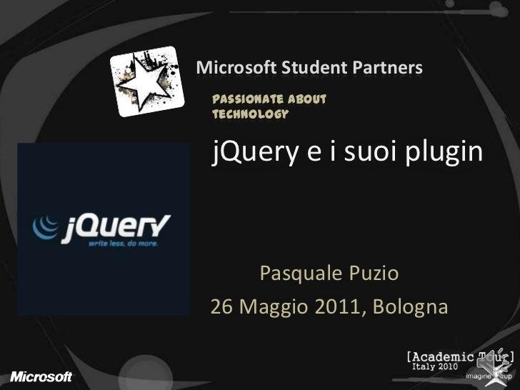 jQuery e i suoi plugin<br />Pasquale Puzio<br />26 Maggio 2011, Bologna<br />