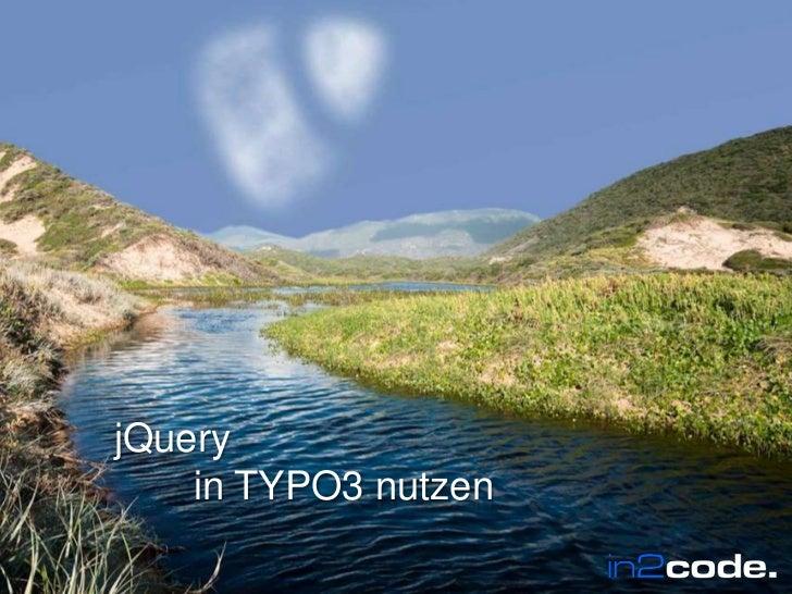 Wir leben TYPO3      jQuery          in TYPO3 nutzenWir leben TYPO3                        In2code.de