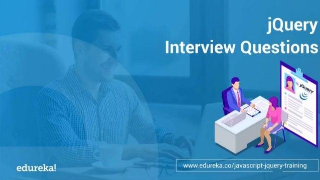 www.edureka.co/masters-program/machine-learning-engineer-training jQuery Interview Questions