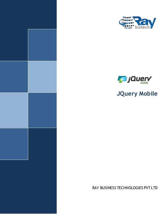JQuery Mobile  RAY BUSINESS TECHNOLOGIES PVT LTD