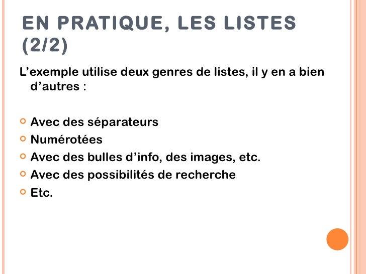 EN PRATIQUE, LES LISTES(2/2)L'exemple utilise deux genres de listes, il y en a bien  d'autres : Avec des séparateurs Num...