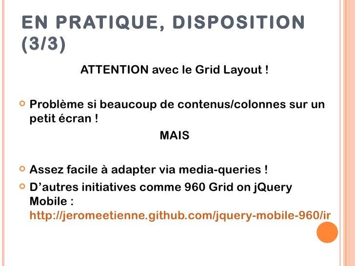 EN PRATIQUE, DISPOSITION(3/3)            ATTENTION avec le Grid Layout !   Problème si beaucoup de contenus/colonnes sur ...
