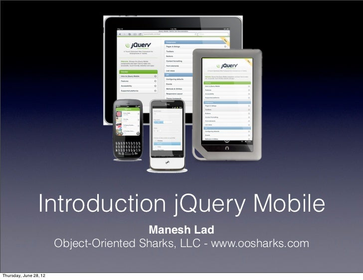 Introduction jQuery Mobile                                         Manesh Lad                        Object-Oriented Shark...