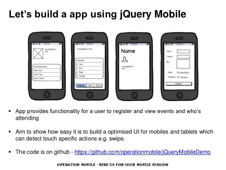 Let's build a app using jQuery Mobile App provides functionality for a user to register and view events and who's  attend...