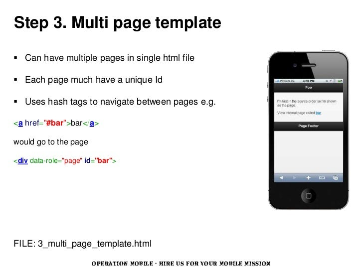 Step 3. Multi page template Can have multiple pages in single html file Each page much have a unique Id Uses hash tags ...