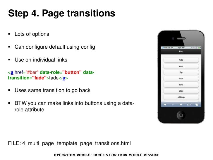 """Step 4. Page transitions Lots of options Can configure default using config Use on individual links<a href=""""#bar"""" data-..."""