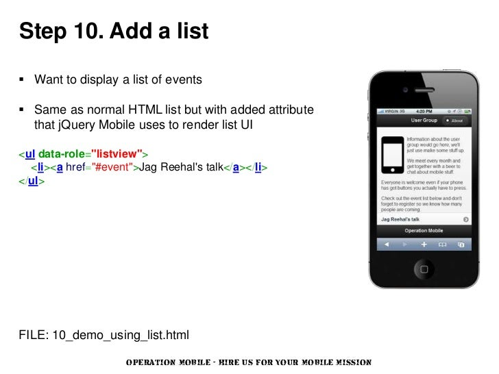 Step 10. Add a list Want to display a list of events Same as normal HTML list but with added attribute  that jQuery Mobi...